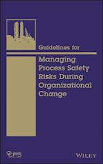 Guidelines for Managing Process Safety Risks During Organizational Change af Ccps