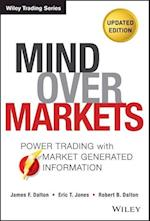 Mind Over Markets (Wiley Trading, nr. 630)