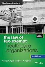 The Law of Tax-Exempt Healthcare Organizations (Wiley Nonprofit Authority Unnumbered)