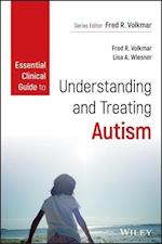 Essential Clinical Guide to Understanding and Treating Autism (Essential Clinical Guide)