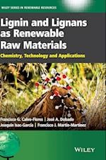 Lignin and Lignans as Renewable Raw Materials af Francisco G. Calvo-Flores