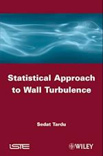 Statistical Approach to Wall Turbulence af Sedat Tardu