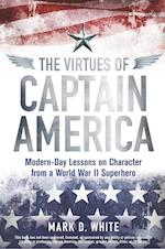 The Virtues of Captain America (Wiley Brief Histories of the Ancient World)