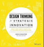 Design Thinking for Strategic Innovation