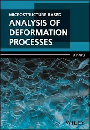 Microstructure-Based Analysis of Deformation Processes