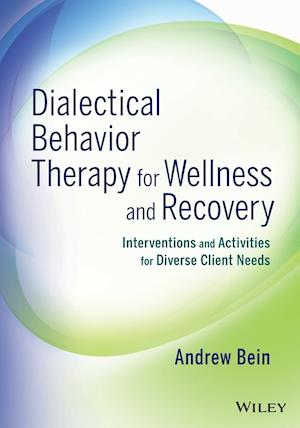 Dialectical Behavior Therapy for Wellness and Recovery