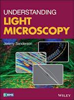 Understanding Practical Light Microscopy (RMS Royal Microscopical Society)