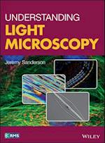 Understanding Practical Light Microscopy (RMS Royal Microscopical Society)