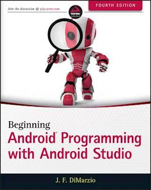 Beginning Android Programming with Android Studio af Jerome F. DiMarzio