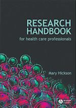 Research Handbook for Health Care Professionals af Mary Hickson