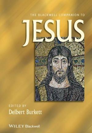 The Blackwell Companion to Jesus