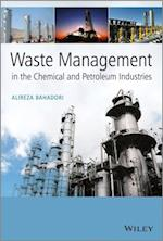 Waste Management in the Chemical and Petroleum Industries af Alireza Bahadori