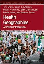 Health Geographies (Critical Introductions to Geography)