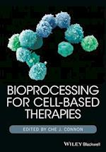 Bioprocessing for Cell-Based Therapies