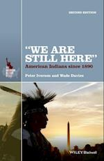 We Are Still Here (THE AMERICAN HISTORY SERIES)