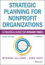 Strategic Planning for Nonprofit Organizations, Third Edition + Website (Wiley Nonprofit Authority)