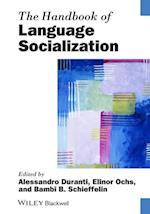 The Handbook of Language Socialization (Blackwell Handbooks in Linguistics)