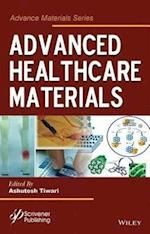 Advanced Healthcare Materials af Ashutosh Tiwari