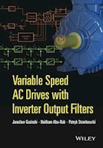 Variable Speed AC Drives with Inverter Output Filters (IEEE Press Series on Power Engineering)