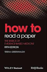 How to Read a Paper - the Basics of Evidence-basedmedicine 5E (How - How to)