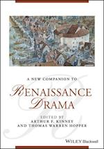 A New Companion to Renaissance Drama (Blackwell Companions to Literature and Culture)