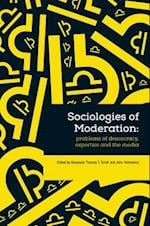 Sociologies of Moderation (Sociological Review Monographs)