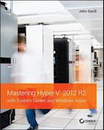 Mastering Hyper-V 2012 R2 With System Center and Windows Azure (Mastering)