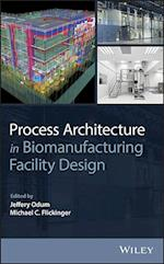 Process Architecture in Biomanufacturing Facility Design