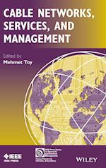 Cable Networks, Services, and Management (IEEE Press Series on Networks and Services Management)