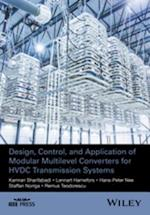 Design, Control and Application of Modular Multilevel Converters for HVDC Transmission Systems (Wiley - IEEE)