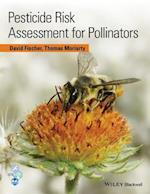 Pesticide Risk Assessment for Pollinators af David Fischer
