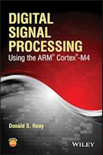 Digital Signal Processing Using the ARM Cortex M4