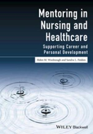 Mentoring in Nursing and Healthcare af Sandra L. Fielden, Helen M. Woolnough