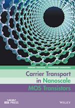 Carrier Transport in Nanoscale MOS Transistors (Wiley - IEEE)