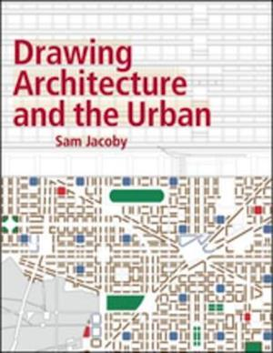 Drawing Architecture and the Urban af Sam Jacoby