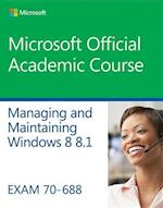 70-688 Supporting Windows 8.1 (Microsoft Official Academic Course)
