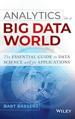 Analytics in a Big Data World (Wiley and Sas Business Series)
