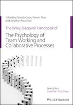 The Wiley-Blackwell Handbook of the Psychology of Team Working and Collaborative Processes (Wiley blackwell Handbooks in Organizational Psychology)