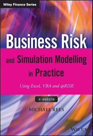 Business Risk and Simulation Modelling in Practice - Using Excel, VBA and @Risk +Website