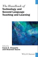 The Handbook of Technology and Second Language Teaching and Learning (Blackwell Handbooks in Linguistics)