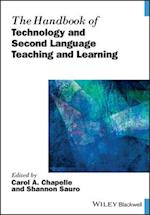 Handbook of Technology and Second Language Teaching and Learning (Blackwell Handbooks in Linguistics)