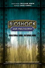 BioShock and Philosophy (The Blackwell Philosophy and Pop Culture Series)