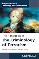 The Handbook of the Criminology of Terrorism (Wiley Handbooks in Criminology and Criminal Justice)