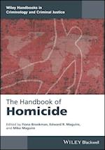 The Handbook of Homicide (Wiley Handbooks in Criminology and Criminal Justice)
