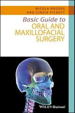 Basic Guide to Oral and Maxillofacial Surgery (Basic Guide Dentistry Series)
