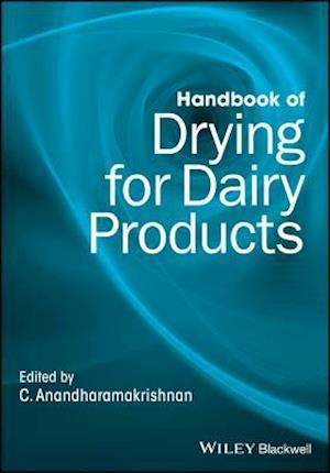 Handbook of Drying for Dairy Products