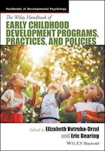 Handbook of Early Childhood Development Programs, Practices, and Policies (Wiley-Blackwell Handbooks of Developmental Psychology)