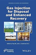 Gas Injection for Disposal and Enhanced Recovery (Advances in Natural Gas Engineering)