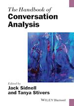 The Handbook of Conversation Analysis (Blackwell Handbooks in Linguistics)