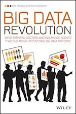 Big Data Revolution - What Farmers, Doctors and   Insurance Agents Teach Us About Discovering Big   Data Patterns